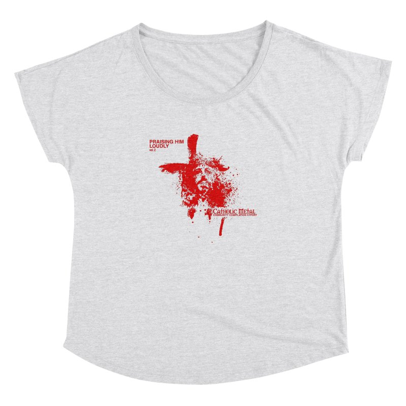 PHL2: Passion of Christ's Crucifixion Women's Dolman Scoop Neck by Catholic Metal Merch