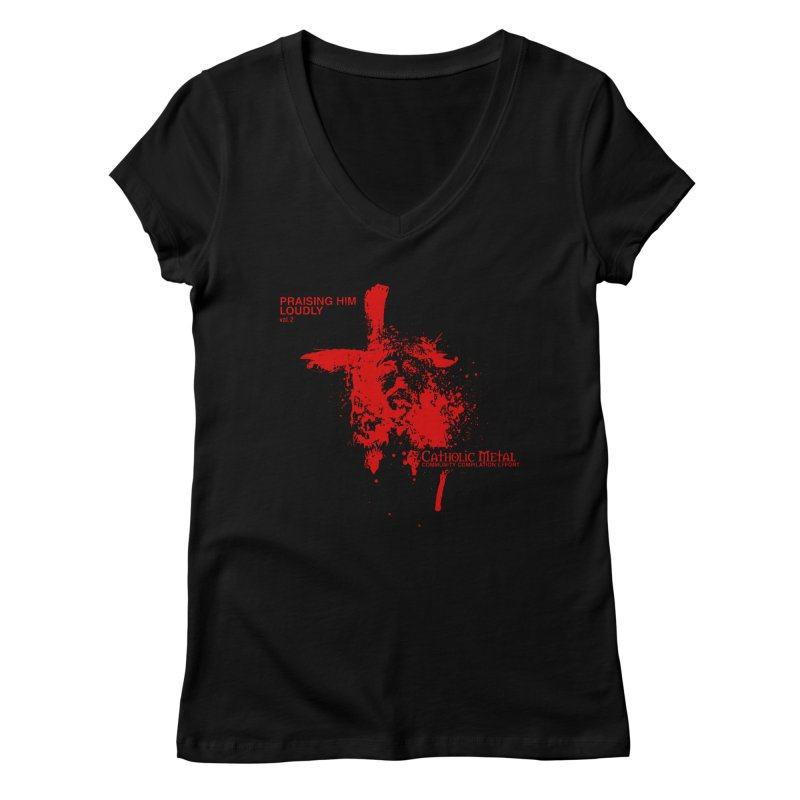 PHL2: Passion of Christ's Crucifixion Women's Regular V-Neck by Catholic Metal Merch