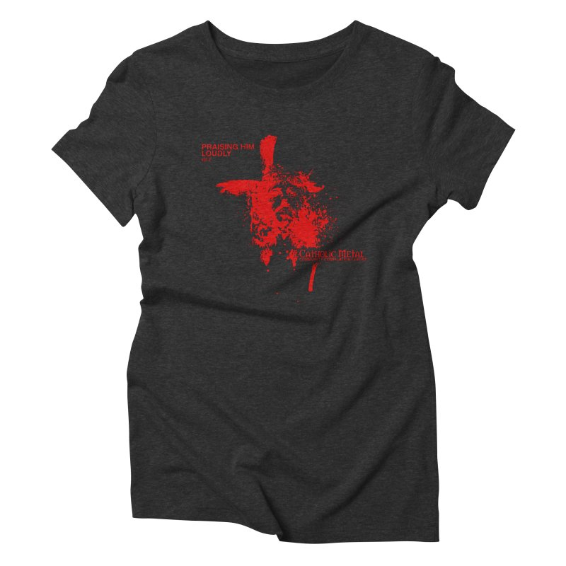 PHL2: Passion of Christ's Crucifixion Women's Triblend T-Shirt by Catholic Metal Merch