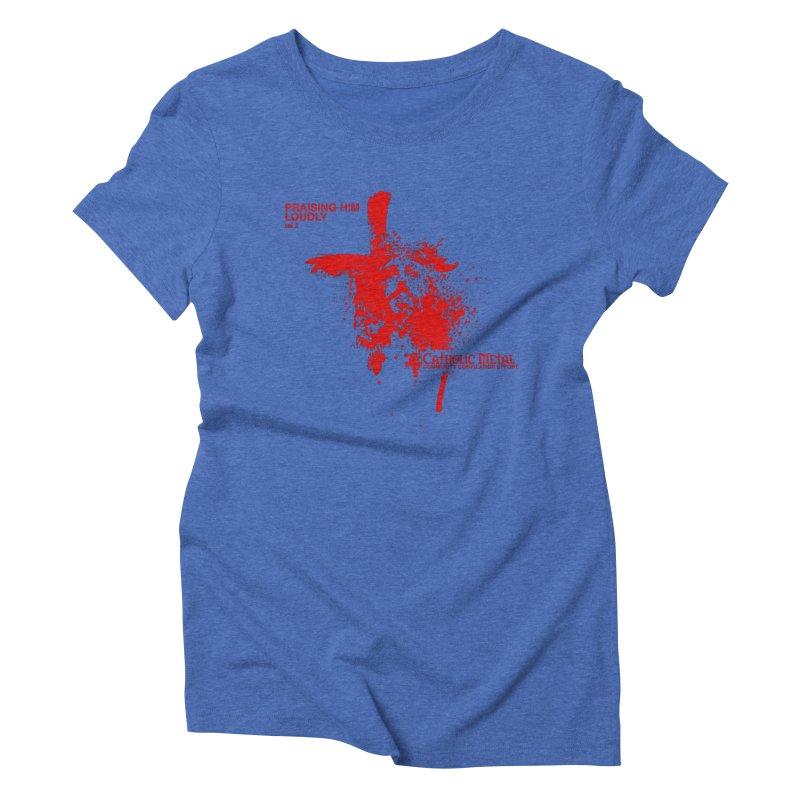 PHL2: Passion of Christ's Crucifixion Women's Triblend T-Shirt by Catholic Metal Merch