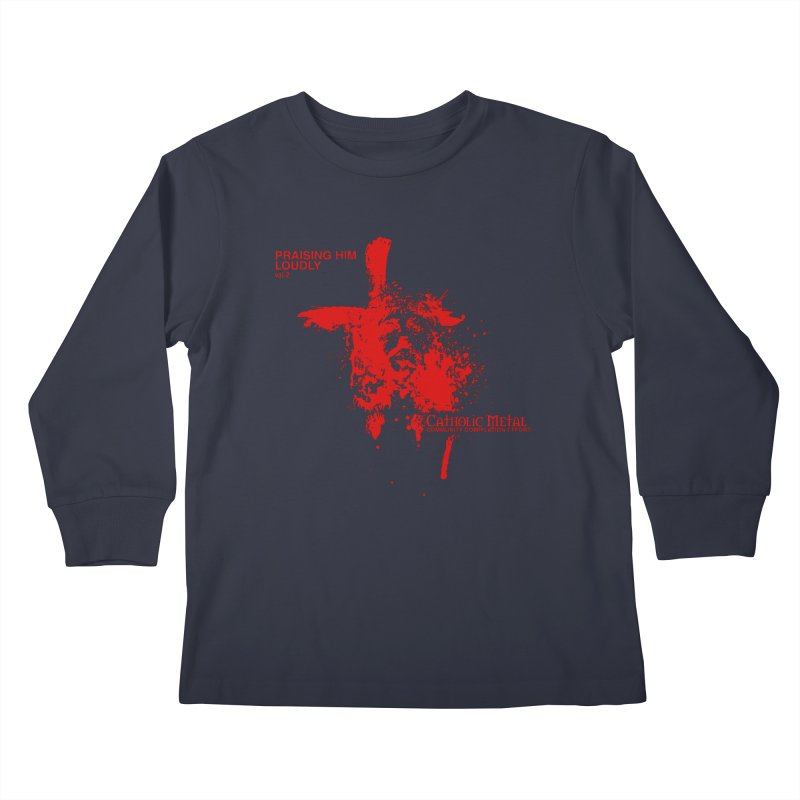 PHL2: Passion of Christ's Crucifixion Kids Longsleeve T-Shirt by Catholic Metal Merch