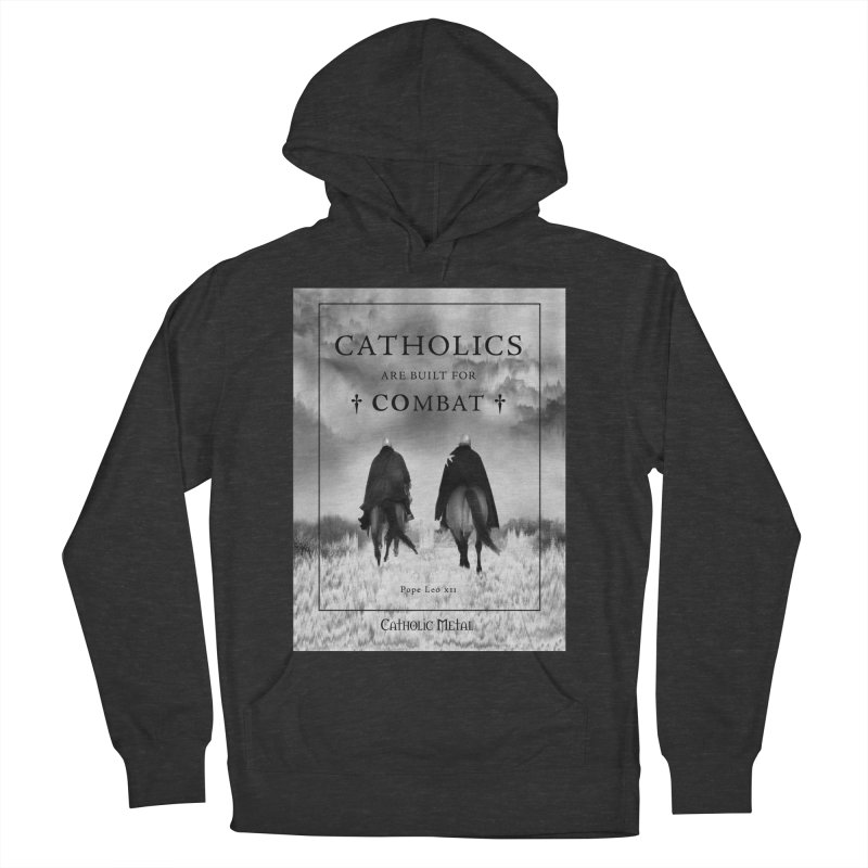 Catholics Are Built For Combat Men's French Terry Pullover Hoody by Catholic Metal Merch