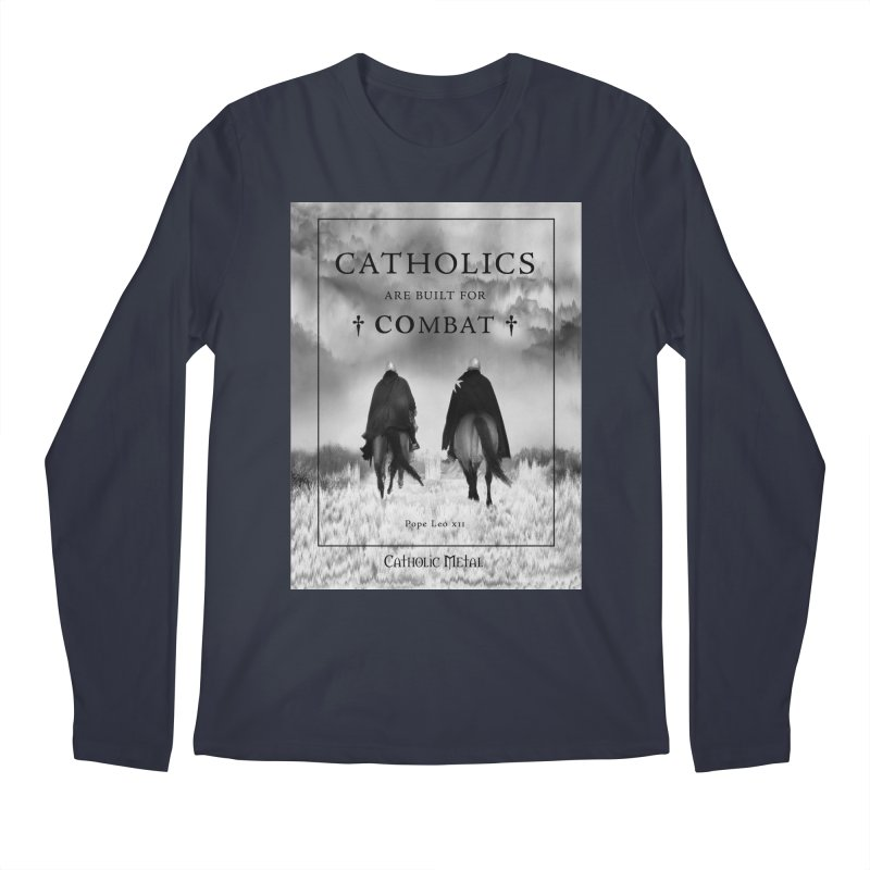 Catholics Are Built For Combat Men's Regular Longsleeve T-Shirt by Catholic Metal Merch