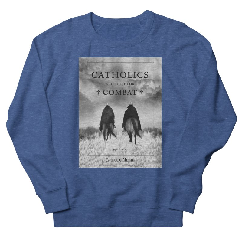 Catholics Are Built For Combat Women's French Terry Sweatshirt by Catholic Metal Merch