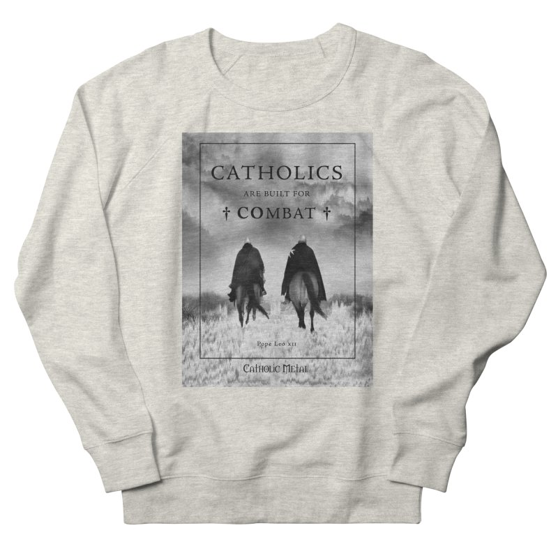 Catholics Are Built For Combat Women's Sweatshirt by Catholic Metal Merch