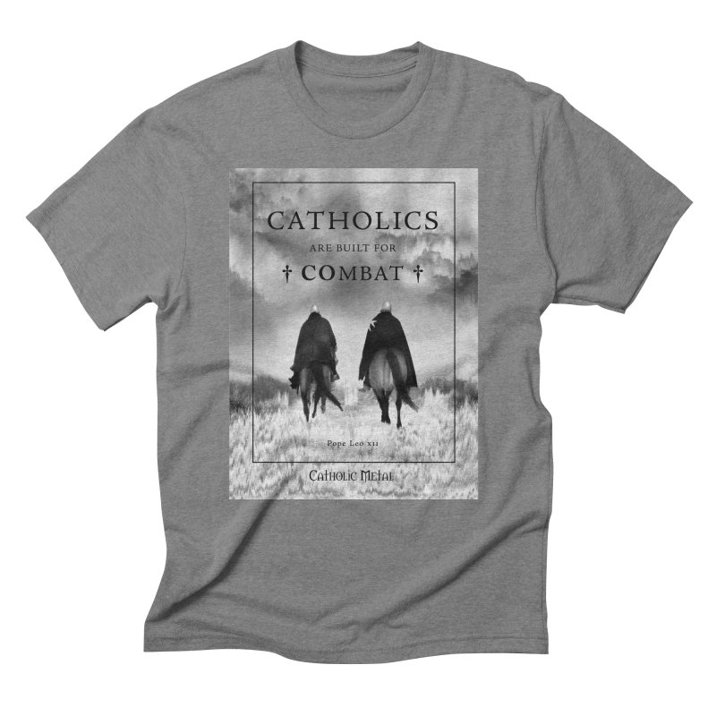 Catholics Are Built For Combat Men's Triblend T-Shirt by Catholic Metal Merch