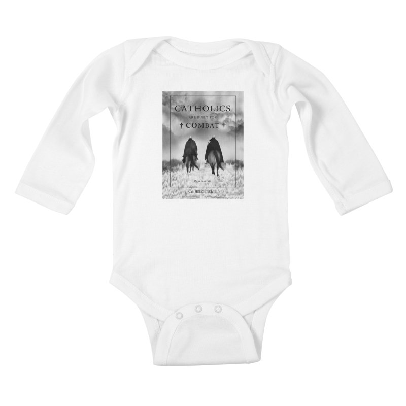 Catholics Are Built For Combat Kids Baby Longsleeve Bodysuit by Catholic Metal Merch