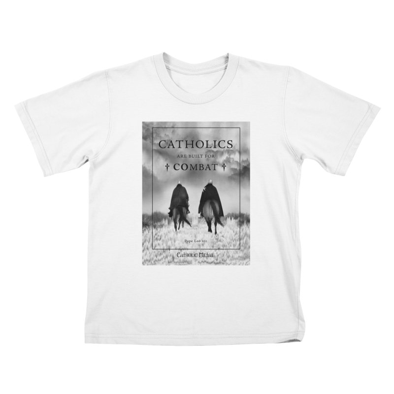 Catholics Are Built For Combat Kids T-Shirt by Catholic Metal Merch