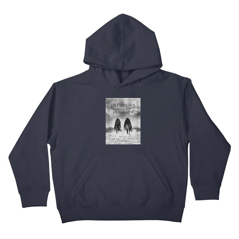 Catholics Are Built For Combat Kids Pullover Hoody by Catholic Metal Merch