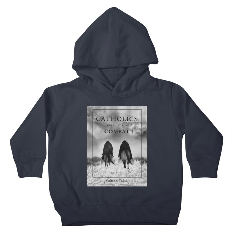 Catholics Are Built For Combat Kids Toddler Pullover Hoody by Catholic Metal Merch