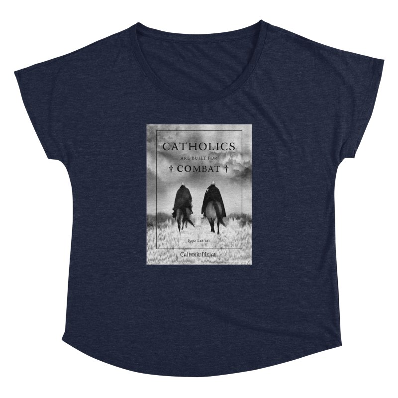 Catholics Are Built For Combat Women's Dolman by Catholic Metal Merch
