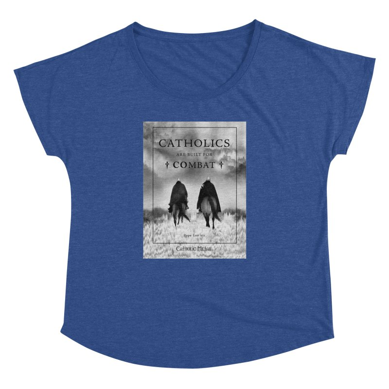 Catholics Are Built For Combat Women's Dolman Scoop Neck by Catholic Metal Merch