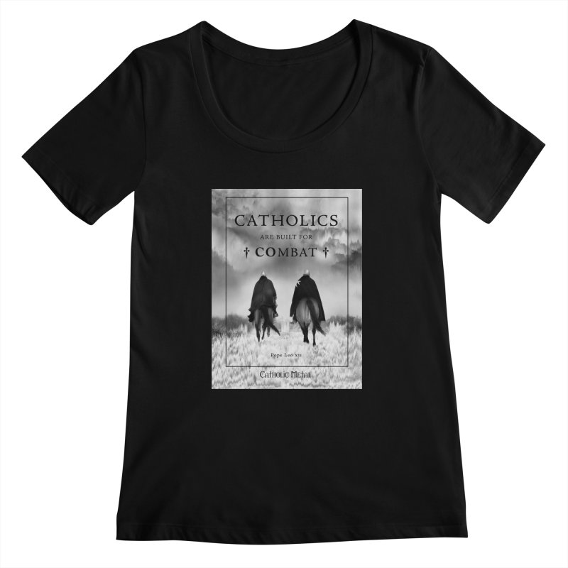 Catholics Are Built For Combat Women's Scoopneck by Catholic Metal Merch