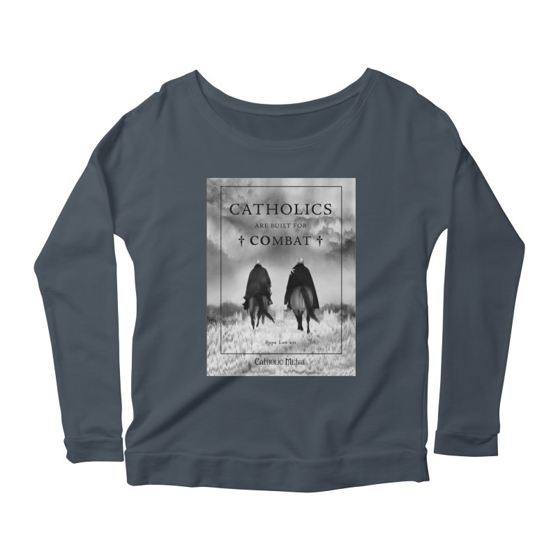 Catholics Are Built For Combat Women's Scoop Neck Longsleeve T-Shirt by Catholic Metal Merch