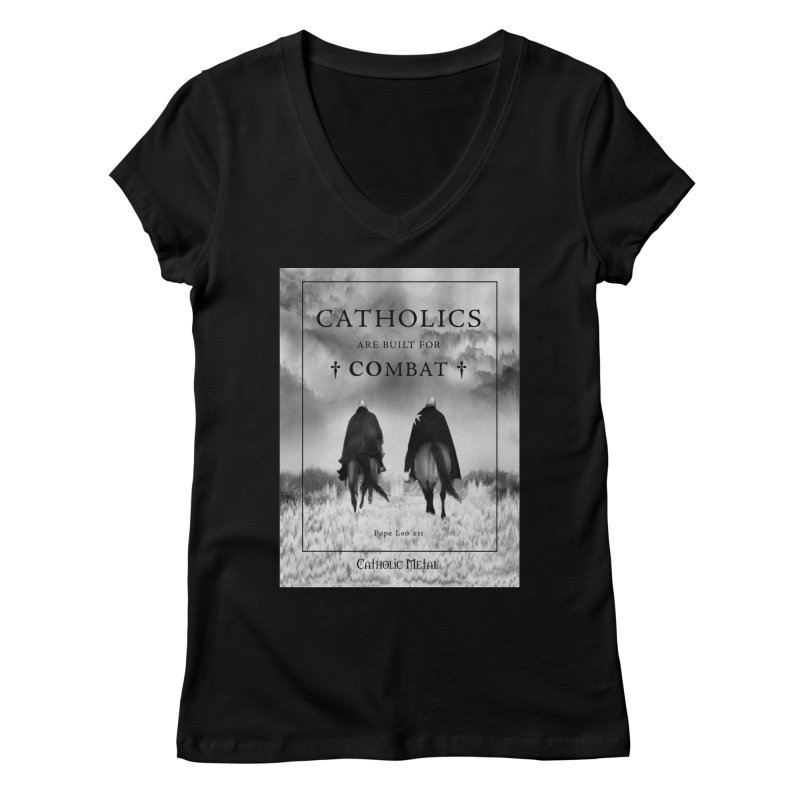 Catholics Are Built For Combat Women's Regular V-Neck by Catholic Metal Merch
