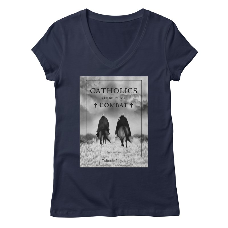 Catholics Are Built For Combat Women's V-Neck by Catholic Metal Merch