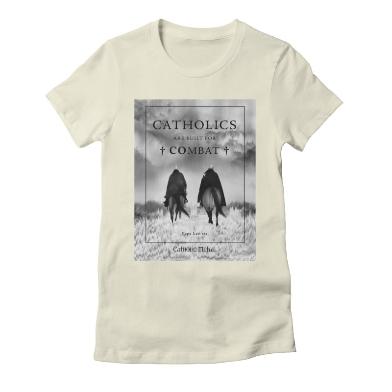 Catholics Are Built For Combat Women's Fitted T-Shirt by Catholic Metal Merch
