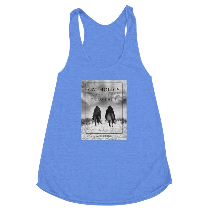 Catholics Are Built For Combat Women's Racerback Triblend Tank by Catholic Metal Merch