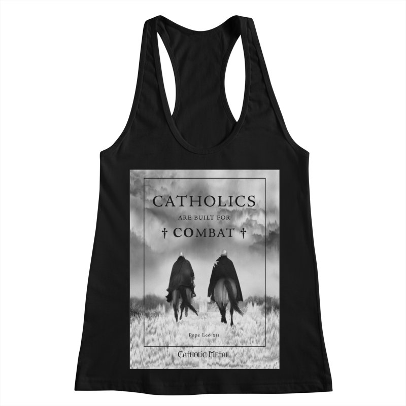 Catholics Are Built For Combat Women's Racerback Tank by Catholic Metal Merch