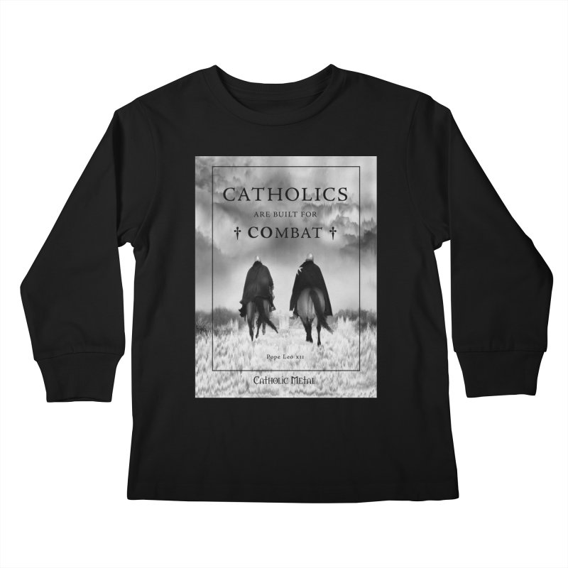 Catholics Are Built For Combat Kids Longsleeve T-Shirt by Catholic Metal Merch
