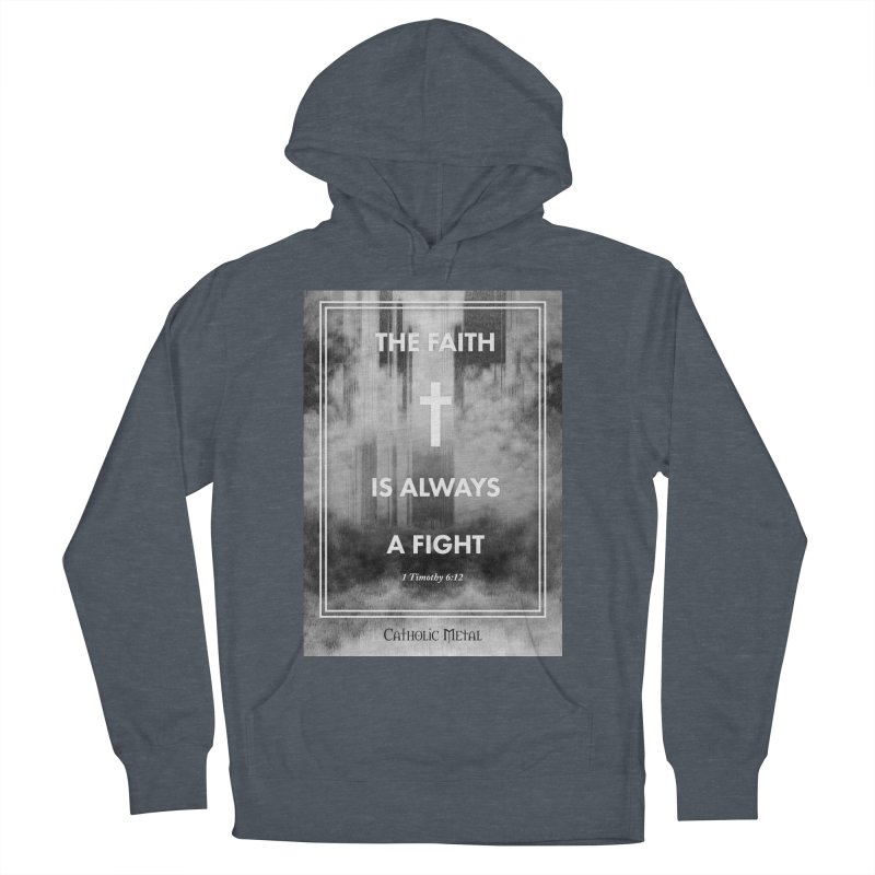 The Faith Is Always A Fight Women's French Terry Pullover Hoody by Catholic Metal Merch