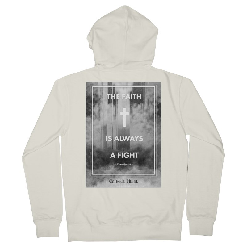 The Faith Is Always A Fight Women's French Terry Zip-Up Hoody by Catholic Metal Merch