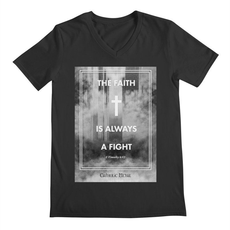 The Faith Is Always A Fight Men's Regular V-Neck by Catholic Metal Merch