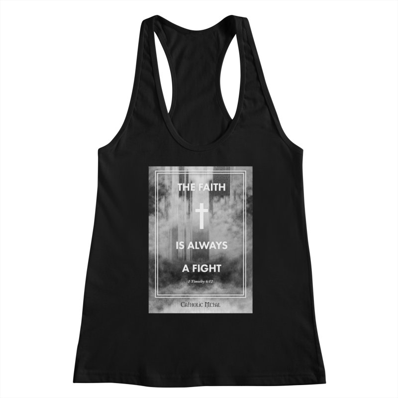 The Faith Is Always A Fight Women's Tank by Catholic Metal Merch