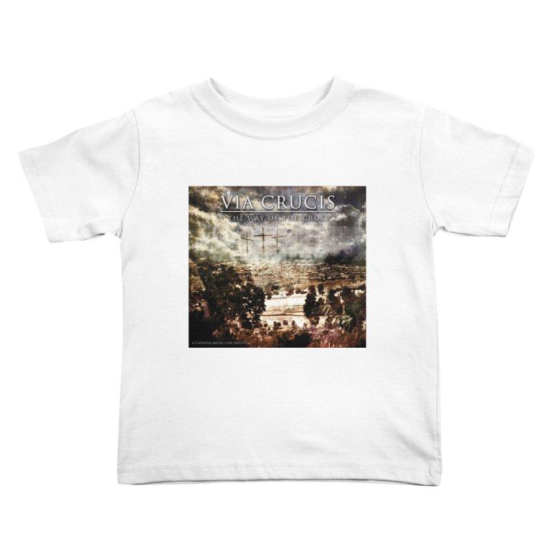Via Crucis, The Way of the Cross Kids Toddler T-Shirt by Catholic Metal Merch
