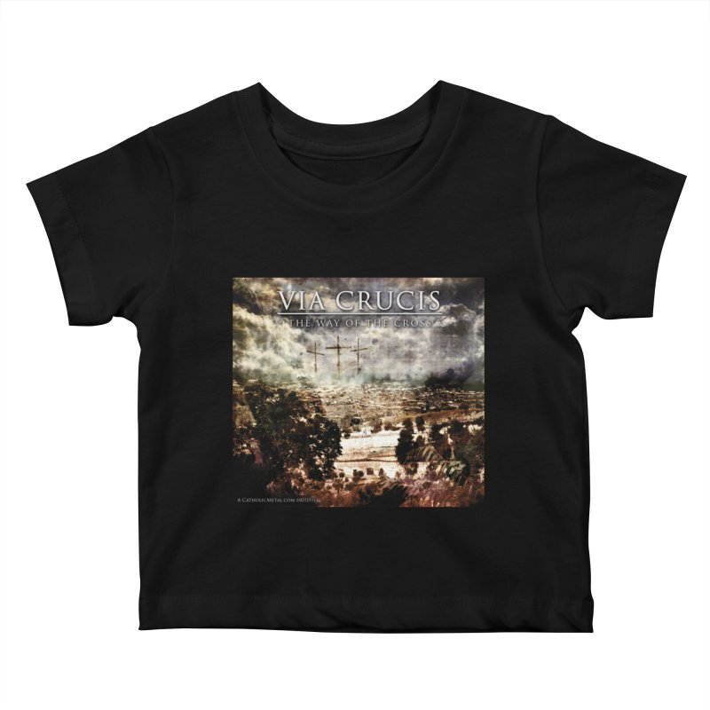Via Crucis, The Way of the Cross Kids Baby T-Shirt by Catholic Metal Merch