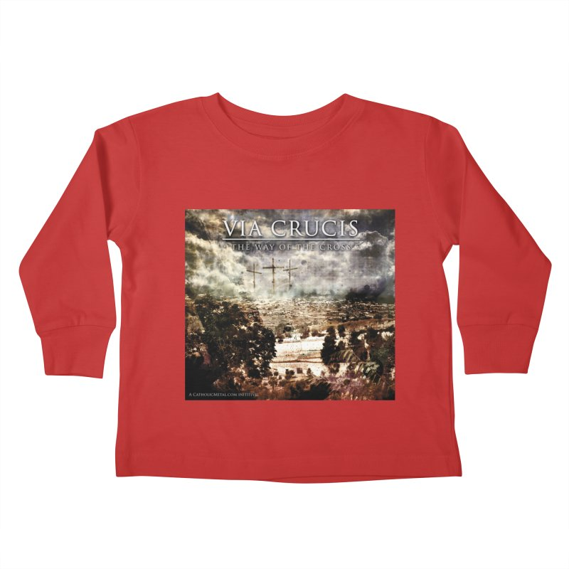 Via Crucis, The Way of the Cross Kids Toddler Longsleeve T-Shirt by Catholic Metal Merch
