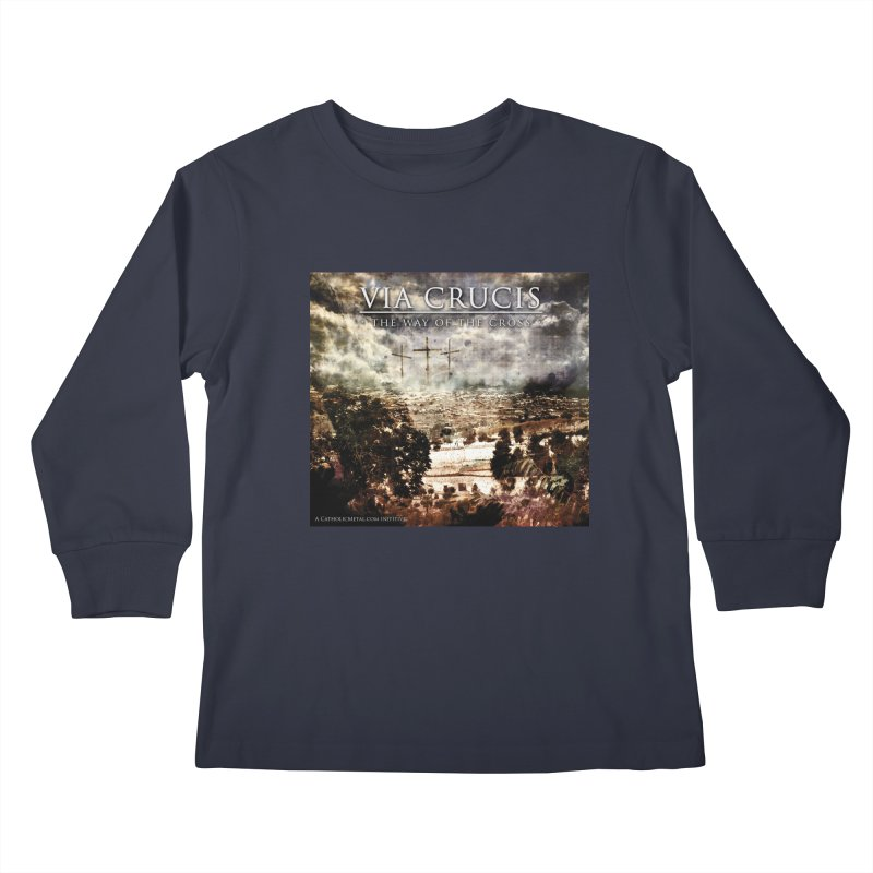 Via Crucis, The Way of the Cross Kids Longsleeve T-Shirt by Catholic Metal Merch