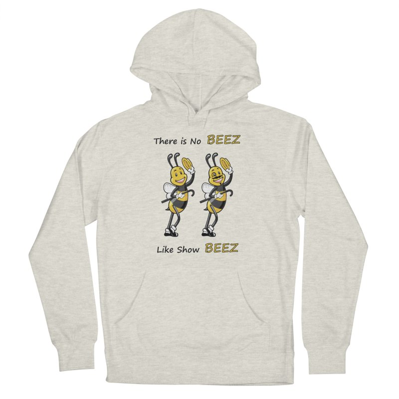 THERE IS NO BEEZ, LIKE SHOW BEEZ Women's French Terry Pullover Hoody by CAT IN ORBIT Artist Shop
