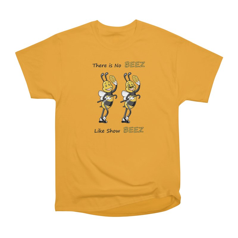 THERE IS NO BEEZ, LIKE SHOW BEEZ Women's Heavyweight Unisex T-Shirt by CAT IN ORBIT Artist Shop