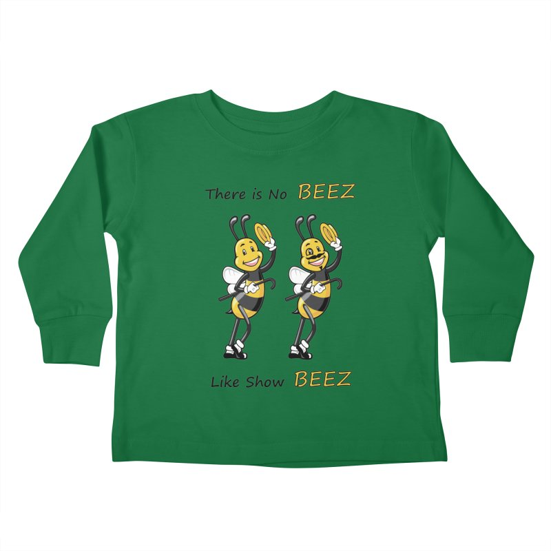 THERE IS NO BEEZ, LIKE SHOW BEEZ Kids Toddler Longsleeve T-Shirt by CAT IN ORBIT Artist Shop