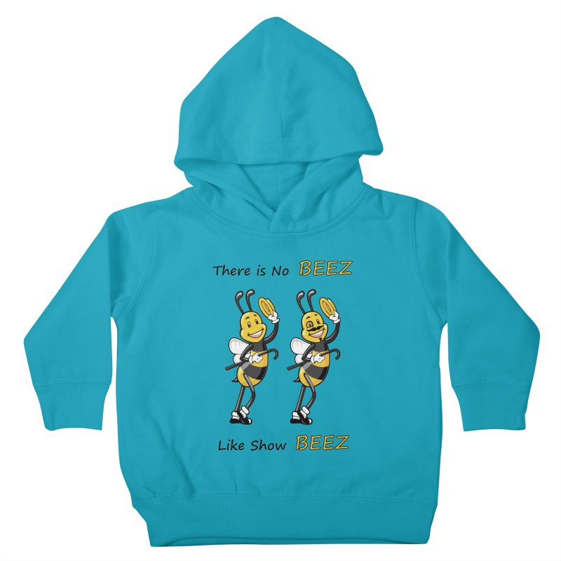 THERE IS NO BEEZ, LIKE SHOW BEEZ Kids Toddler Pullover Hoody by CAT IN ORBIT Artist Shop