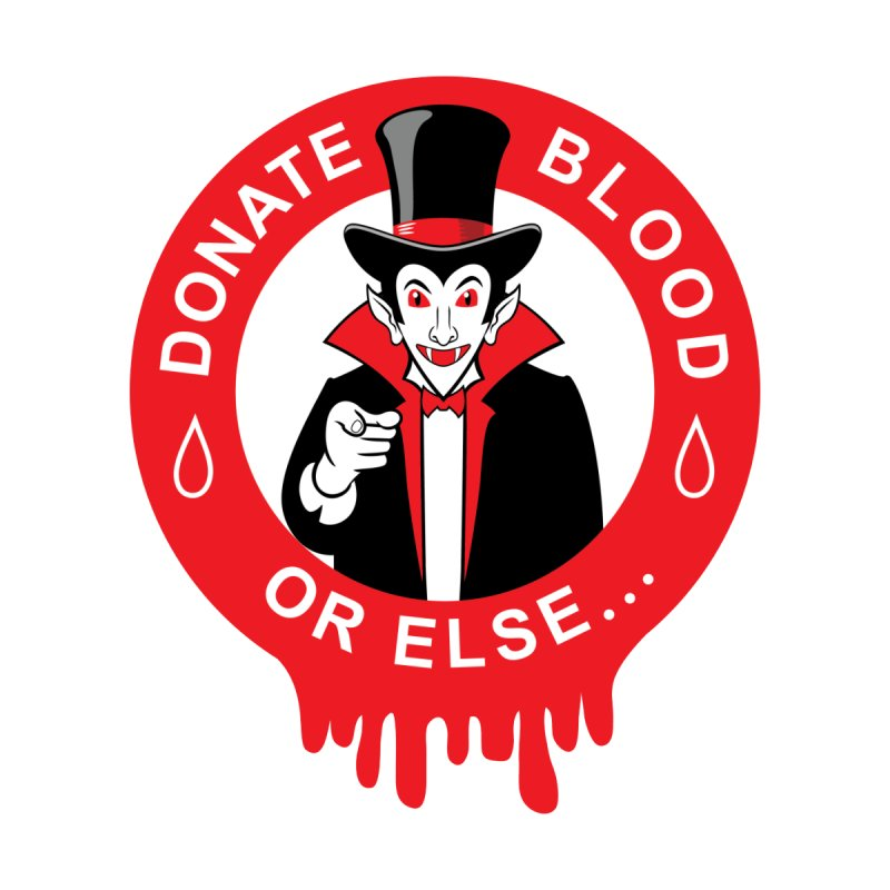 DONATE BLOOD None  by CAT IN ORBIT Artist Shop