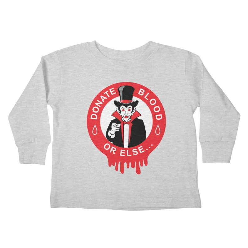 DONATE BLOOD Kids Toddler Longsleeve T-Shirt by CAT IN ORBIT Artist Shop
