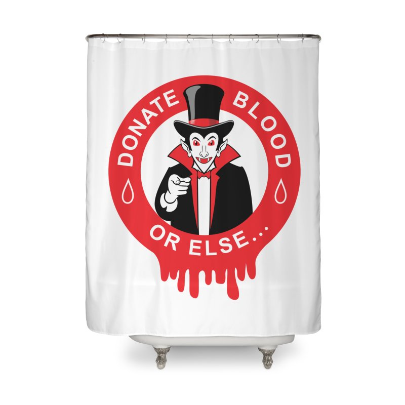 DONATE BLOOD Home Shower Curtain by CAT IN ORBIT Artist Shop