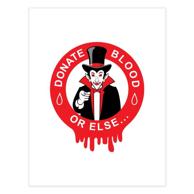 DONATE BLOOD Home Fine Art Print by CAT IN ORBIT Artist Shop
