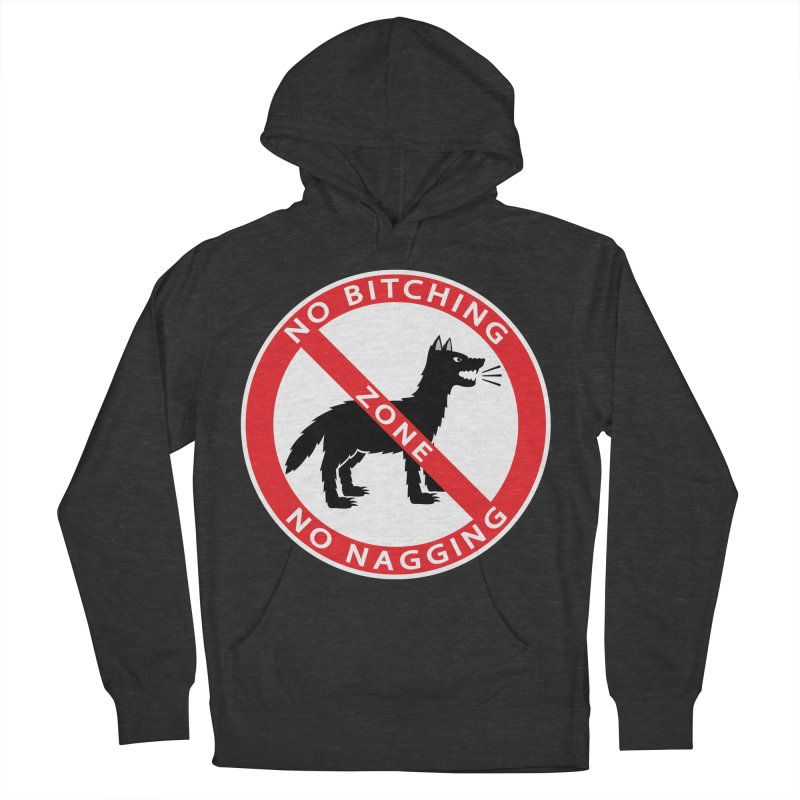 NO BITCHING, NO NAGGING ZONE Women's Pullover Hoody by CAT IN ORBIT Artist Shop