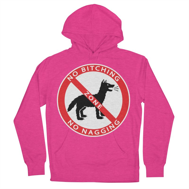 NO BITCHING, NO NAGGING ZONE Men's Pullover Hoody by CAT IN ORBIT Artist Shop