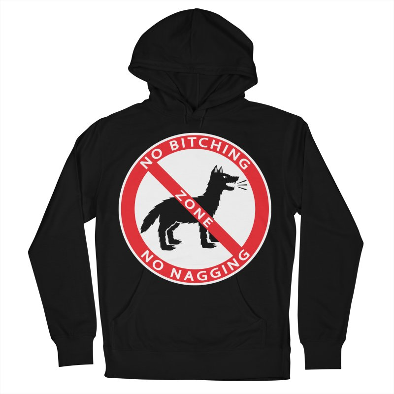 NO BITCHING, NO NAGGING ZONE Men's French Terry Pullover Hoody by CAT IN ORBIT Artist Shop