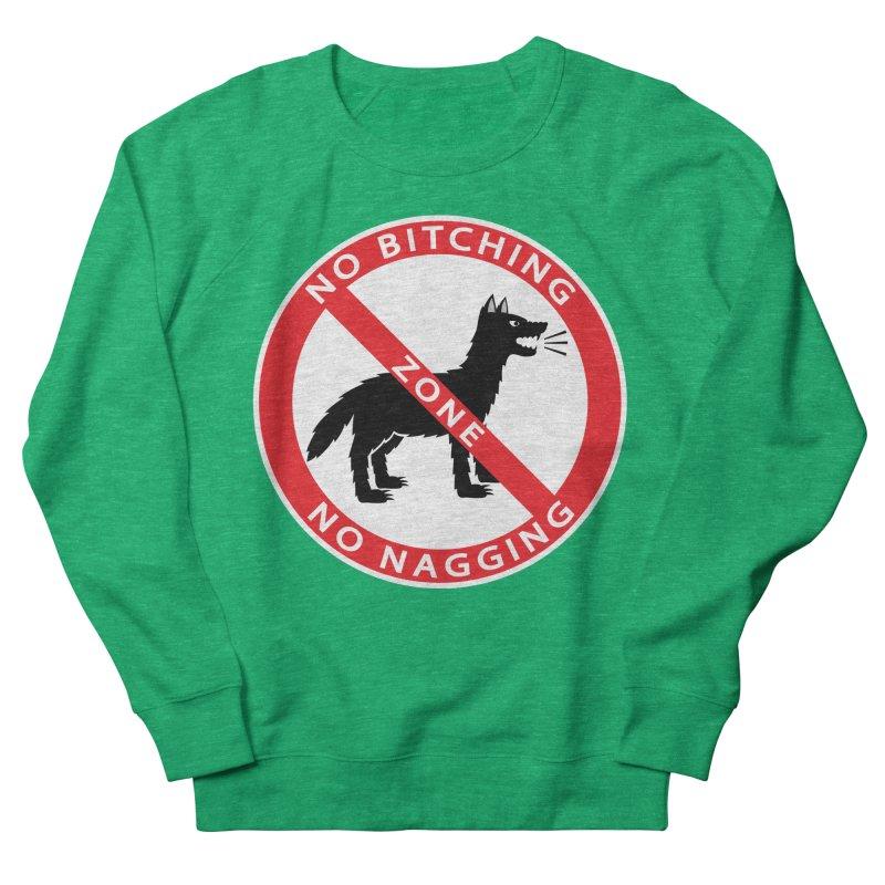 NO BITCHING, NO NAGGING ZONE Women's French Terry Sweatshirt by CAT IN ORBIT Artist Shop
