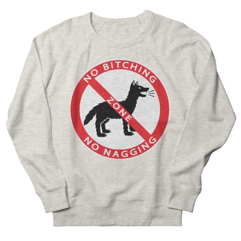 NO BITCHING, NO NAGGING ZONE Women's Sweatshirt by CAT IN ORBIT Artist Shop