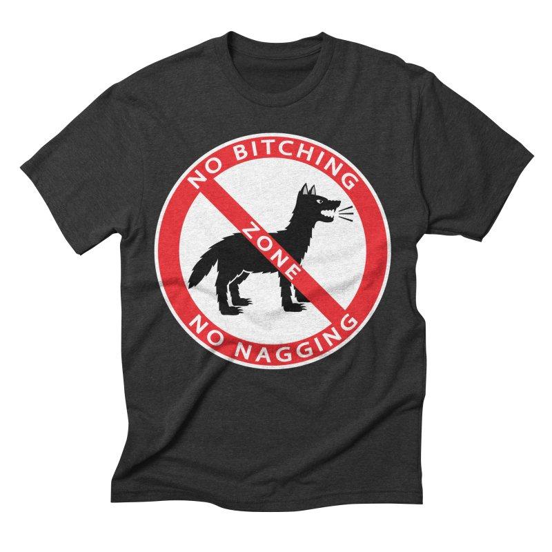 NO BITCHING, NO NAGGING ZONE Men's Triblend T-Shirt by CAT IN ORBIT Artist Shop