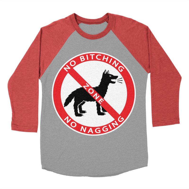 NO BITCHING, NO NAGGING ZONE Men's Baseball Triblend T-Shirt by CAT IN ORBIT Artist Shop