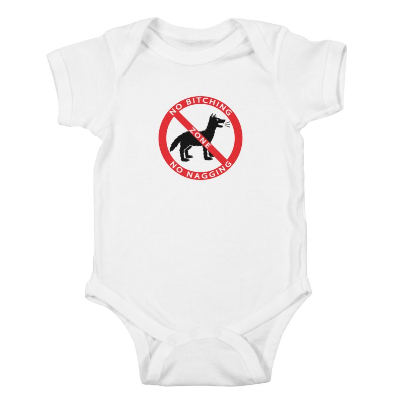 NO BITCHING, NO NAGGING ZONE Kids Baby Bodysuit by CAT IN ORBIT Artist Shop