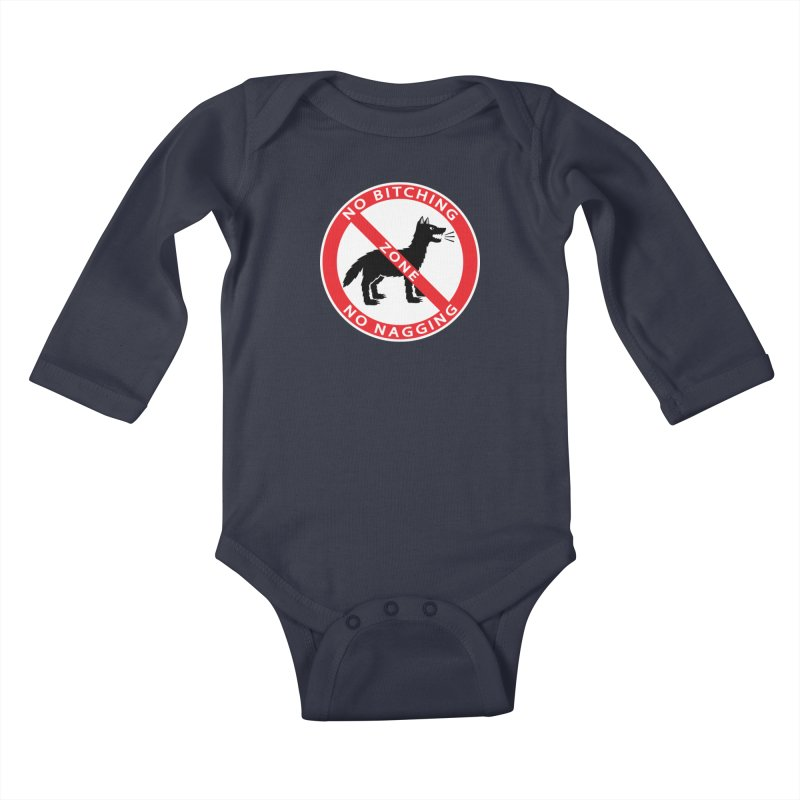 NO BITCHING, NO NAGGING ZONE Kids Baby Longsleeve Bodysuit by CAT IN ORBIT Artist Shop