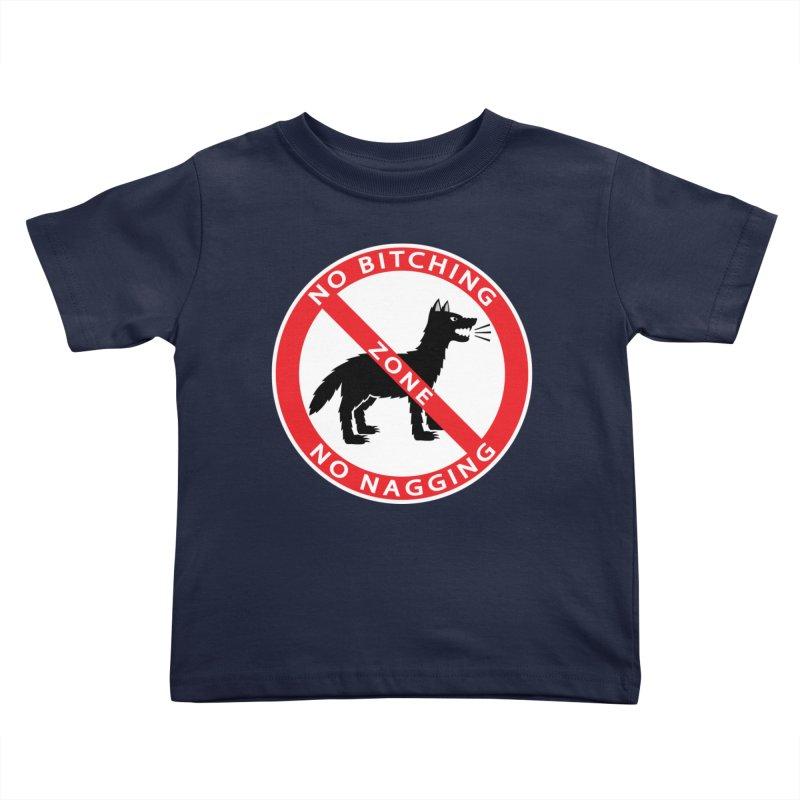 NO BITCHING, NO NAGGING ZONE Kids Toddler T-Shirt by CAT IN ORBIT Artist Shop